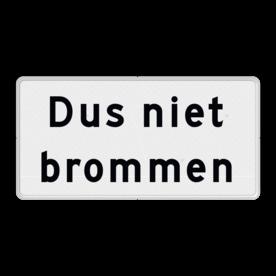 Verkeersbord Onderbord: Dus niet brommen Verkeersbord - Onderbord G13 - Dus niet brommen geen brommers of bromfietsen