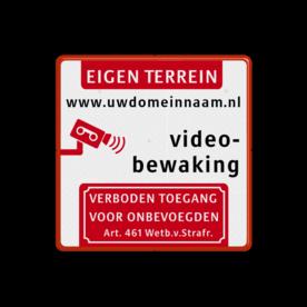 informatiebord videobewaking + tekstregel + Art. 461 Wit / rode rand, (RAL 3020 - rood), EIGEN TERREIN (banner), www.uwdomeinnaam.nl, Videobewaking,   Verboden toegang Art. 461