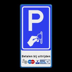 Parkeerbord - betaald parkeren Wit / blauwe rand, (RAL 5017 - blauw), BW111, Betalen bij uitrijden