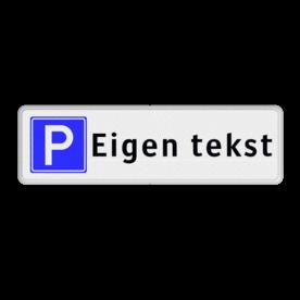 Parkeerplaatsbord Parkeerplaatsbord met eigen tekst Parkeerplaatsbord Parkeren Eigen tekst cadeau, kado, parkeerbord, stalen paal, robuust, hufterproof, sterk, directie, E4, bezoekers, tekst, parkeerplaats, bordje