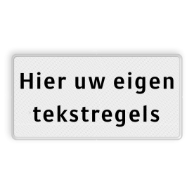 Verkeersbord RVV wit/zwart VRIJ INVOERBAAR Wit / rode rand, (RAL 9002 - wit), Hier uw eigen, tekstregels