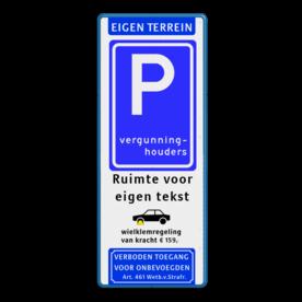 Parkeerbord Eigen terrein E09 vergunninghouders + wielklemregeling Wit / blauwe rand, (RAL 5017 - blauw), Eigen terrein, E09, Wielklem, wielklemregeling, van kracht ¤ 159,-, Verboden toegang