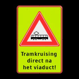 Verkeersbord RVV J14 - Vooraanduiding tramkruising + ondertekst Fluor geel-groen / rode rand, (RAL 3020 - rood), J14, Overweg, tram direct, na viaduct