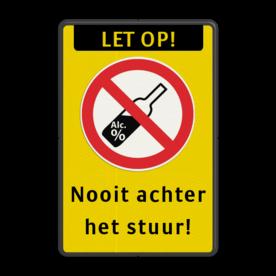 Verkeersbord - Nooit alcohol achter het stuur Fluor geel / zwarte rand, (RAL 9005 - zwart), Let op!, 01-Alcohol verboden, Nooit achter, het stuur!