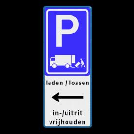 Parkeerbord expeditie - laden en lossen - uitrit vrijlaten  Wit / blauwe rand, (RAL 5017 - blauw), E07, laden / lossen, Lange pijl links, in-/uitrit, vrijhouden