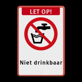 Veiligheidspictogram - Geen drinkwater - P005 + Eigen tekst Wit / rode rand, (RAL 3020 - rood), LET OP! (banner), Verboden GEEN drinkwater, Niet drinkbaar