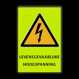 Veiligheidspictogram - Waarschuwing Elektrische spanning W012 + eigen tekst Fluor geel-groen / zwarte rand, (RAL 9005 - zwart), Waarschuwing gevaarlijke elektrische spanning, LEVENSGEVAARLIJKE, HOOGSPANNING