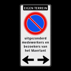 Parkeerverbod Eigen terrein + RVV E01 + 4 tekstregels + 2 tekstregels in zwarte vlak Parkeerverbod - Eigen terrein RVV E01 + eigen tekst + pijlen verboden toegang artikel 461, eigen terrein, parkeerterrein, parkeerverbod, pijlen