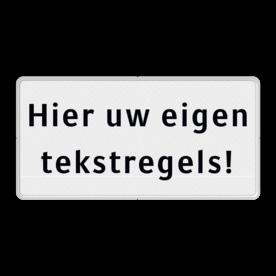 Tekstbord wit/zwart 2 regelig zelf tekstbord maken, tekst invoeren, verkeersbord, onderbord