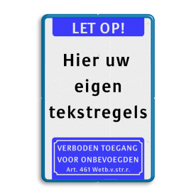 Tekstbord  met banner en pictogram Wit / blauwe rand, (RAL 5017 - blauw), Let op!, Hier uw , eigen, tekstregels, Verboden toegang