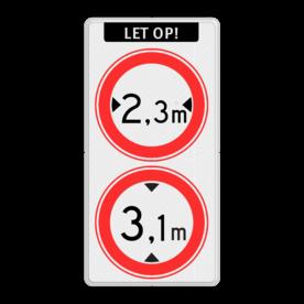 Verkeersbord RVV C18-C19 - Gesloten voor te hoge en te brede voertuigen Wit / witte rand, (RAL 9016 - wit), LET OP! (banner), C18-vrij invoerbaar, C19-vrij invoerbaar