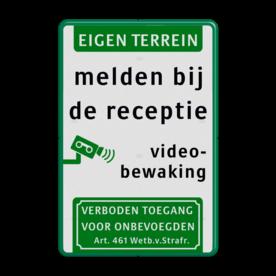 Informatiebord Eigen Terrein + melden bij receptie + videobewaking + verboden toegang art.461 Informatiebord videobewaking - VT461 + eigen tekst Wit / groene rand, (RAL 6024 - groen), Eigen terrein, melden bij, de receptie, Videobewaking, Verboden toegang
