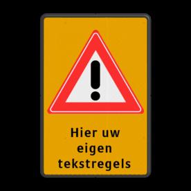 Verkeersbord RVV J37 + 3 regelige tekst Tekstbord, gevaar, J37