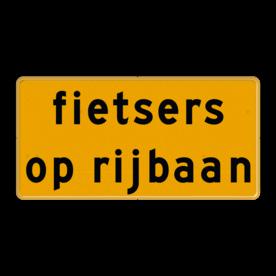 Tekstbord - OB745t - fietsers op rijbaan - Werk in uitvoering Fluor geel / gele rand, (RAL 1023 - geel), Hier uw eigen, tekstregels, klik op bewerken >
