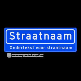 Straatnaambord 10 karakters 600x200 mm + ondertekst NEN 1772 cadeau, kado, Straatnaam kado, eigen tekst op een bord, NEN1772, officieel straatnaam, ondertekst, relatiegeschenk, straatnaamborden