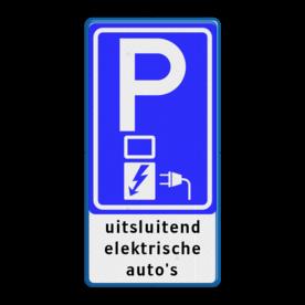 Verkeersbord Parkeerplaats + oplaadpunt voor elektrische auto's   Verkeersbord RVV E08o - oplaadpunt + tekst - BE04c E08o - oplaadpunt -, uitsluitend, elektrische, auto's, BW101 SP19 - autolaadpunt, autolaadpunt, oplaadpalen, oplaadpaal, BE04