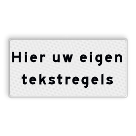 Verkeersbord RVV OBD - uw eigen tekst OBD OB, Onderbord, vrij invoerbaar, Hier uw eigen, tekstregels