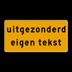 Tekstbord - Uitgezonderd + Eigen tekst - Werk in uitvoering Fluor geel / gele rand, (RAL 1023 - geel), Hier uw eigen, tekstregels, klik op bewerken >