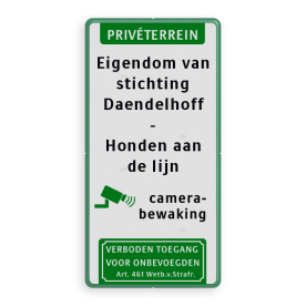 Verkeersbord Honden aan de lijn - Camera Wit / groene rand, (RAL 6024 - groen), PRIVÉTERREIN (banner), Eigendom van, stichting, Daendelhoff, -, Honden aan, de lijn,   Verboden toegang, Camerabewaking