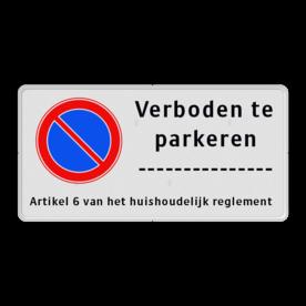 Product Parkeerverbod + eigen tekst Parkeerverbod RVV E01 + eigen tekstregels parkeerbord, verboden te stallen, parkeerverbod, wegknipregeling, eigen tekst, eigen terrein, E1, ET