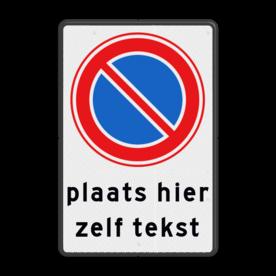 Verkeersbord Parkeerverbod met een uitzondering voor minder valide mensen Verkeersbord RVV E01 + tekstregels - Parkeerverbod met uitzondering E01-OB parkeerbord, verboden te parkeren, eigen terrein, parkeerverbod, eigen tekst invoeren, E1