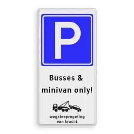 Parkeerbord RV E04 + eigen tekst en wegsleepregeling Wit / witte rand, (RAL 9016 - wit), E04, Busses & , minivan only!,  Wegsleepregeling + txt