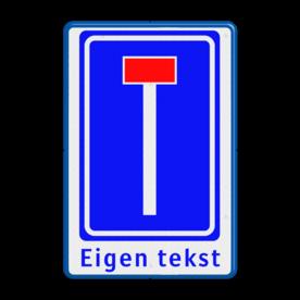Verkeersbord Doodlopende weg - eigen tekst Verkeersbord RVV L08 - 1 regel eigen tekst doodlopende weg, l8, versperring, geen doorgang