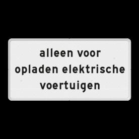 Verkeersbord Onderbord - alleen voor opladen elektrische voertuigen Verkeersbord RVV OB20 - Onderbord - alleen voor opladen elektrische voertuigen OB20 wit bord, OB20, alleen voor opladen elektrische voertuigen, opladen