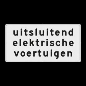 Verkeersbord Onderbord - uitsluitend elektrische voertuigen Verkeersbord RVV OB21 - Onderbord - uitsluitend elektrische voertuigen OB21 wit bord, OB21, uitsluitend elektrische voertuigen, opladen