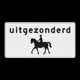 Verkeersbord Onderbord - Uitgezonderd ruiters Verkeersbord RVV OB51 - Onderbord - Uitgezonderd ruiters OB51 wit bord, uitgezonderd ruiters, paarden, ammazone, OB51