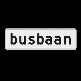 Verkeersbord RVV OB619 - Onderbord - Busbaan OB619 wit bord, OB619, bus, baan, busbaan