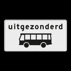 Verkeersbord Onderbord - Uitgezonderd bussen Verkeersbord RVV OB62 - Onderbord - Uitgezonderd bussen OB62 uitgezonderd, uitzondering, bus, touringcar, wit bord, OB62