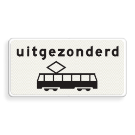 Verkeersbord Onderbord - Uitgezonderd tram Verkeersbord RVV OB64 - Onderbord - Uitgezonderd tram OB064 wit bord, uitgezonderd trams, tram, trem, OB64