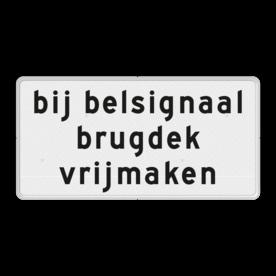 Verkeersbord Onderbord - bij belsignaal brugdek vrijmaken Verkeersbord RVV OBD13 - Onderbord - Bij belsignaal brugdek vrijmaken OBD13 wit bord, OBD13, Diversen, Brug, J15, J37, bij belsignaal brugdek vrijmaken