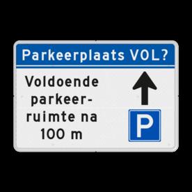 Informatiebord - Parkeerplaats vol? - Eigen tekst en routepijl routebord, parkeerplaats, P2, P3, vol, bezet