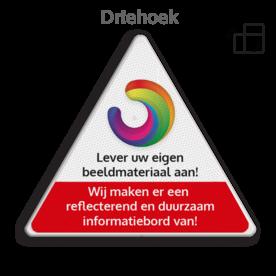 Informatiebord driehoek reflecterend + uw eigen opdruk logobord, eigen ontwerp, speciale borden