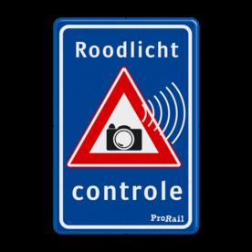 Verkeersbord Roodlicht controle ProRail verkeerslicht, Roodlicht, Camera, controle,