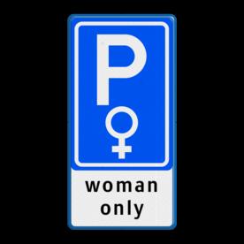 Verkeersbord RVV E08 woman + 3 txt parkeerplaats voor vrouwen, dames, woman, lady's, lady