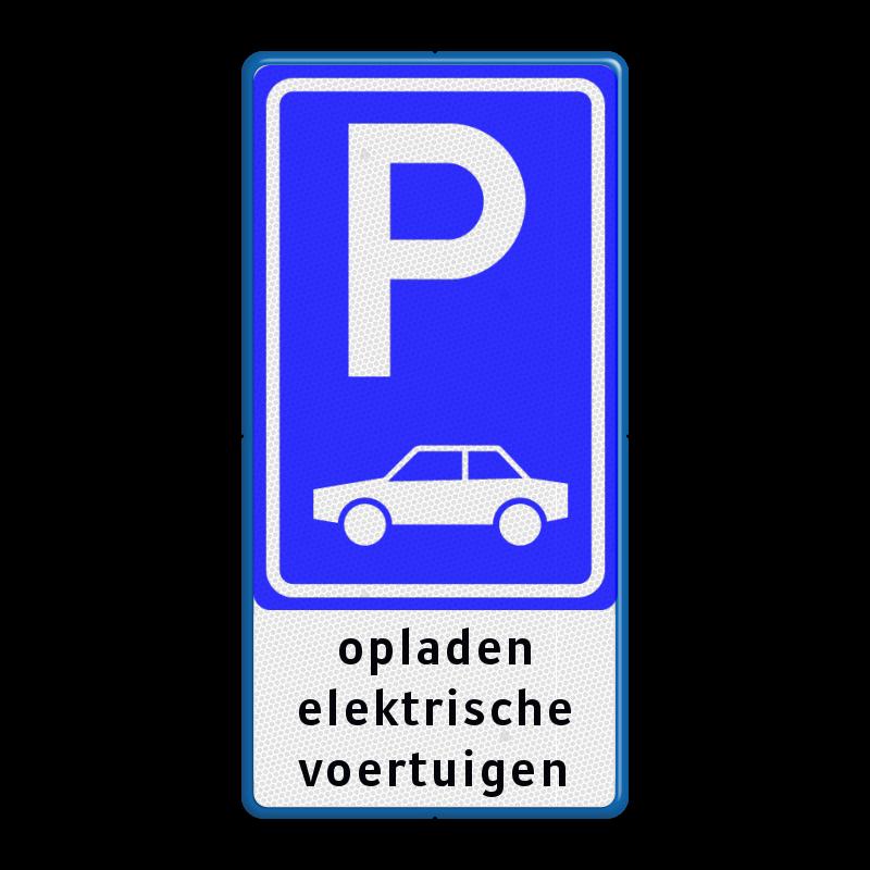 Parkeerbord E08 Tekst Opladen Elektrische Voertuigen