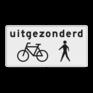 Verkeersbord Obxx - Onderbord - Uitgezonderd fietsers/voetgangers