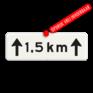Verkeersbord OB411 - Onderbord - Afstands-aanduiding over een lengte van.. KM
