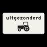 Verkeersbord OB055 - Onderbord - Uitgezonderd tractoren