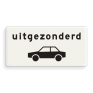 Verkeersbord OB059 - Onderbord - Uitgezonderd auto's