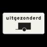 Verkeersbord OB060 - Onderbord - Uitgezonderd voertuigen met aanhanger