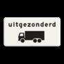 Verkeersbord OB061 - Onderbord - Uitgezonderd vrachtauto's