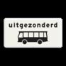 Verkeersbord OB062 - Onderbord - Uitgezonderd bussen