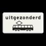 Verkeersbord OB064 - Onderbord - Uitgezonderd tram