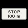 Verkeersbord OB714 - Onderbord - STOP na 100m