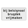 Verkeersbord OBD13 - Onderbord - bij belsignaal brugdek vrijmaken