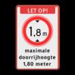 Verkeersbord LET OP maximale doorrijhoogte (RVV C-19) - BT25